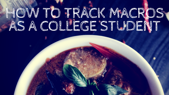 how to track macros as a college student