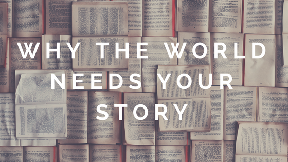 "books with the words ""why the world needs your story"""