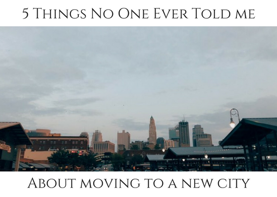 The ins and out of moving to a new city can be daunting; here's my top 5 revelations to make it simpler.