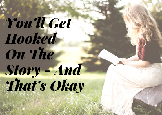 Why it's okay to be absolutely hooked on a fictional story.