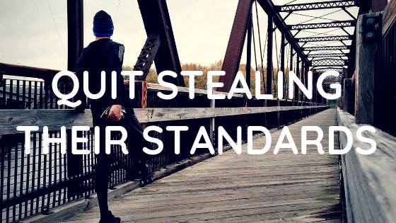 Using their standards is stealing your joy - here's why.