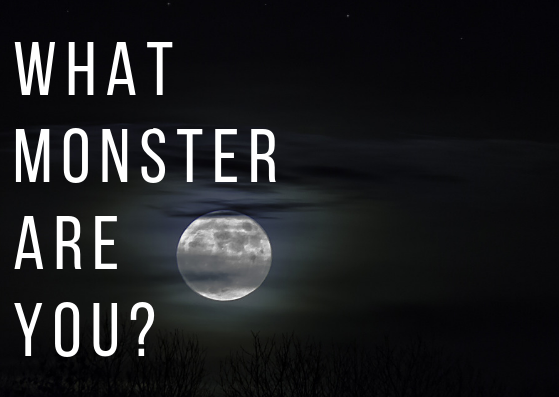 There's no doubt that monsters exist; the only question is which one are you?
