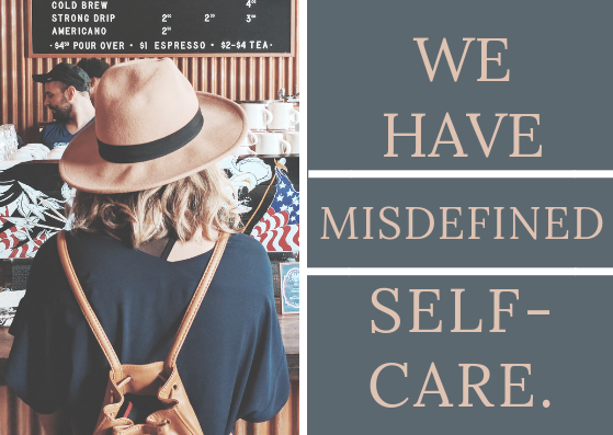 What if we have the idea of self-care absolutely twisted?