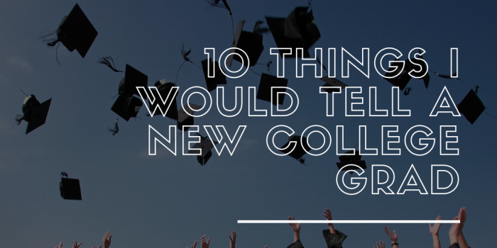 Here's what every new college grad needs to know.